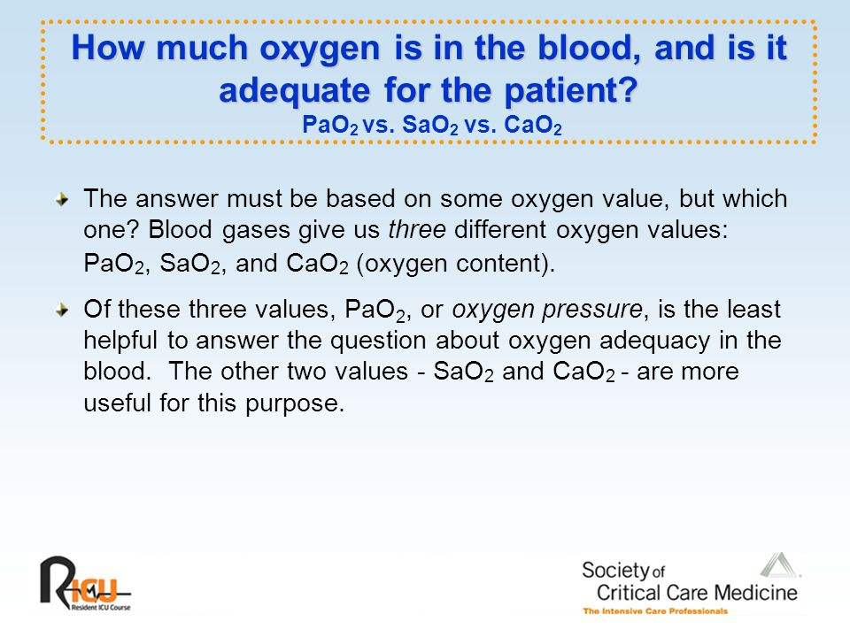 How much oxygen is in the blood, and is it adequate for the patient.