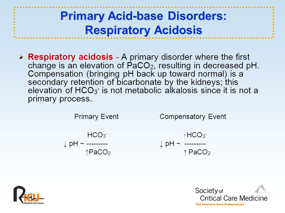 Primary Acid-base Disorders: Respiratory Acidosis Respiratory acidosis - A primary disorder where the first change is an elevation of PaCO 2, resulting in decreased pH.