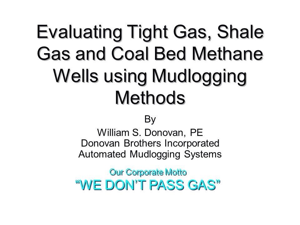 07/25/06© Automated Mudlogging Systems SM Slide 32 of 33 Evaluating Tight Gas, Shale Gas and Coal Bed Methane using Mudlogging Methods