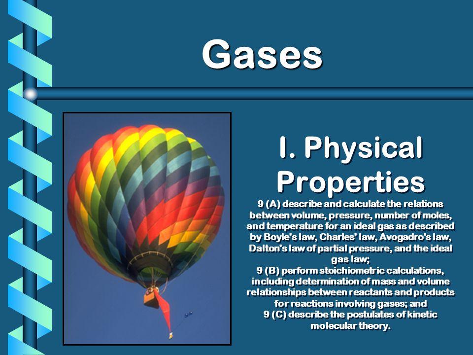 II. The Gas Laws BOYLES CHARLES GAY- LUSSAC Ch. 12 - Gases