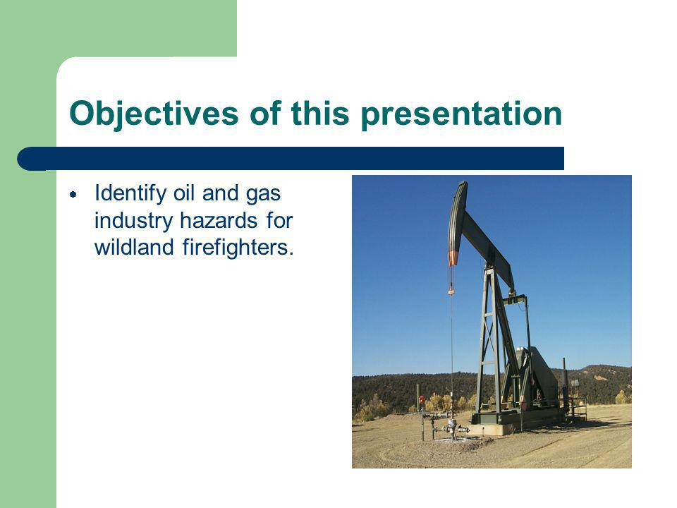 Identify wildland fire hazards for oil and gas personnel.