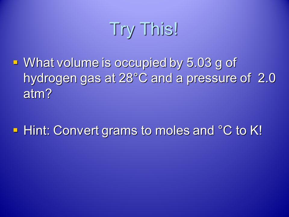 Answer PV = nRT PV = nRT 28°C + 273 = 301 K 28°C + 273 = 301 K (150049 torr)(20.0 L) = n (62.4)(301 K) (150049 torr)(20.0 L) = n (62.4)(301 K) 160. mo