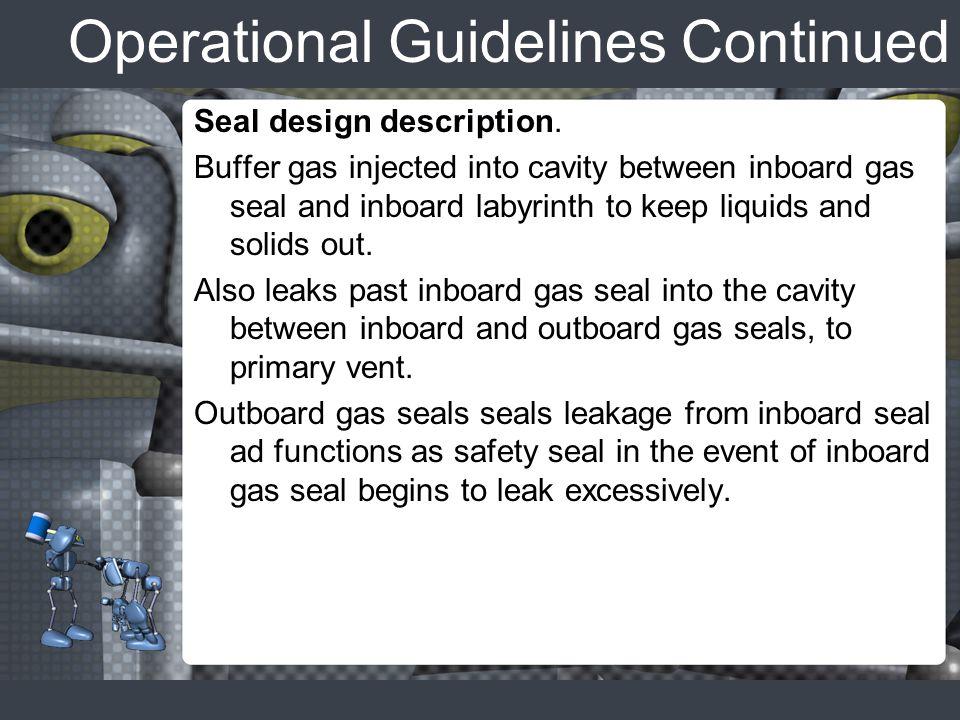 Operational Guidelines Continued Seal design description.