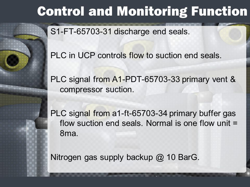 Control and Monitoring Function S1-FT-65703-31 discharge end seals.