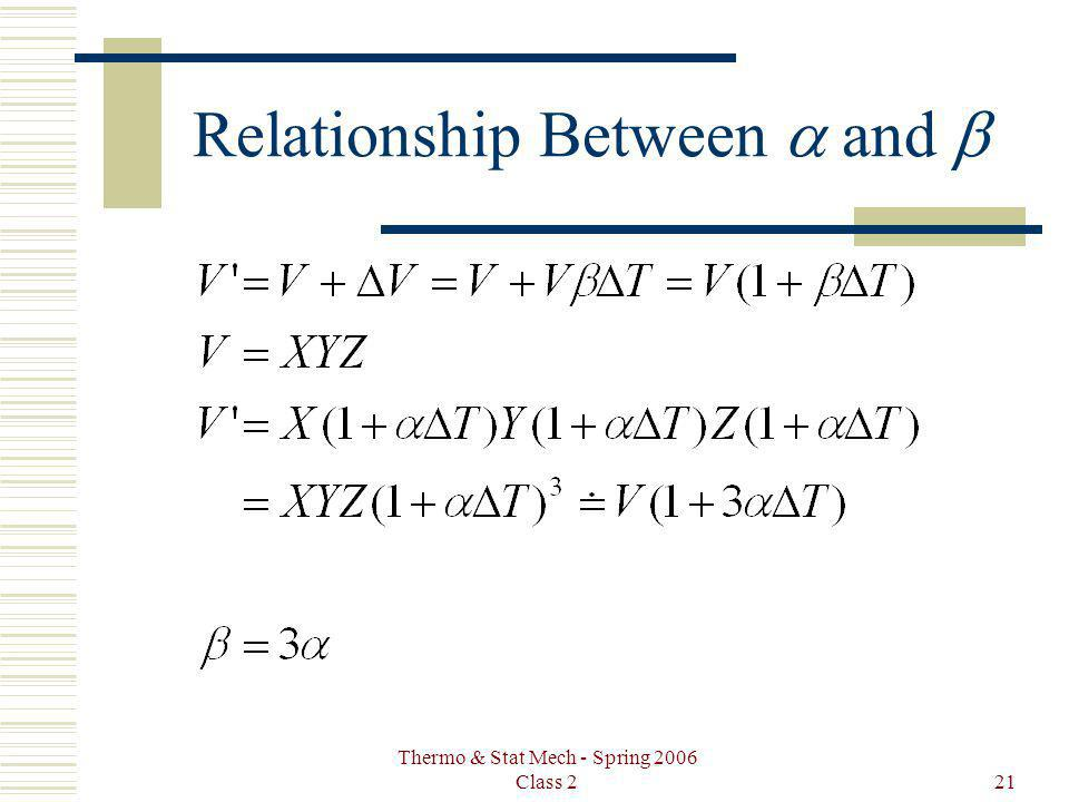 Thermo & Stat Mech - Spring 2006 Class 221 Relationship Between and