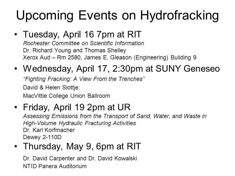 Upcoming Events on Hydrofracking Tuesday, April 16 7pm at RIT Rochester Committee on Scientific Information Dr.