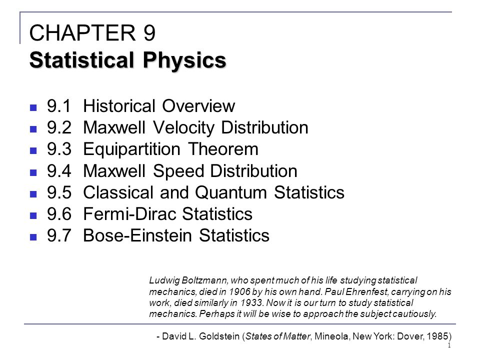 1 9.1Historical Overview 9.2Maxwell Velocity Distribution 9.3Equipartition Theorem 9.4Maxwell Speed Distribution 9.5Classical and Quantum Statistics 9