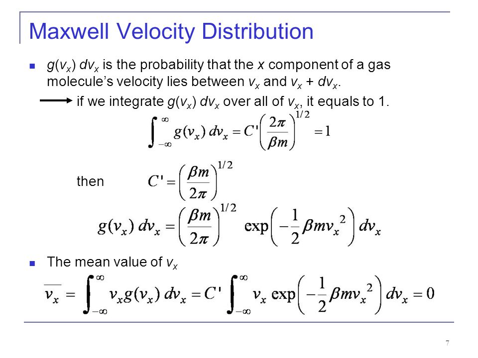 18 Maxwell Speed Distribution The most probable speed v*, the mean speed, and the root- mean-square speed v rms are all different.