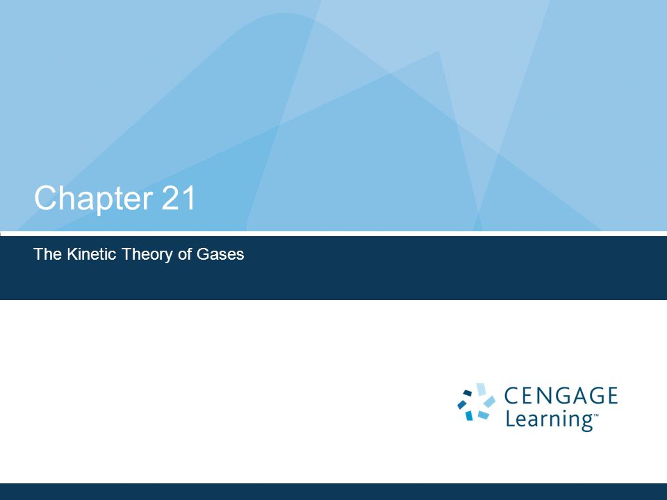 Chapter 21 The Kinetic Theory of Gases