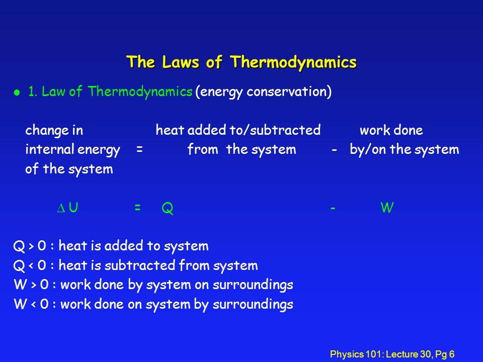 Physics 101: Lecture 30, Pg 6 The Laws of Thermodynamics l 1.