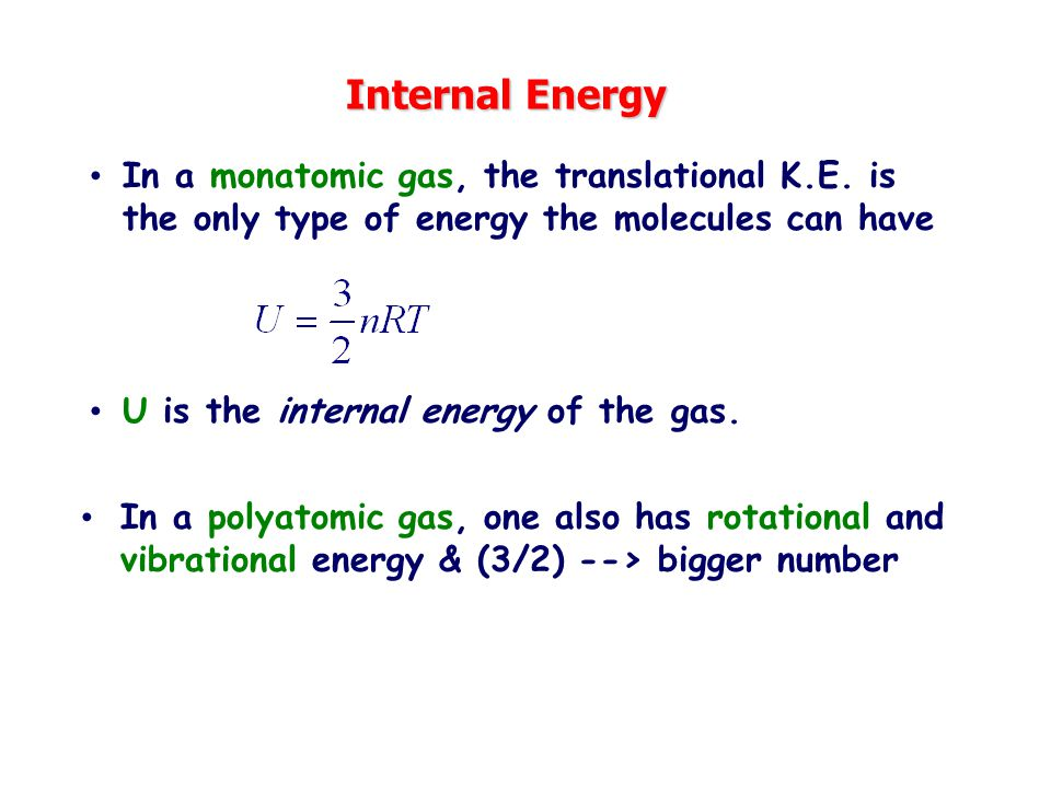 Internal Energy In a monatomic gas, the translational K.E.