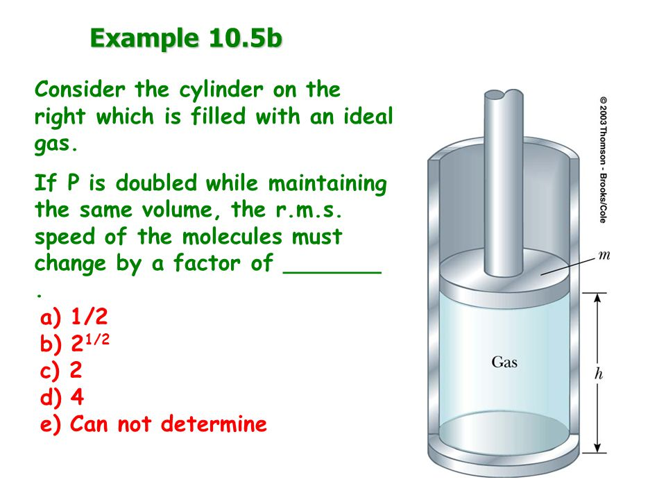 Example 10.5b Consider the cylinder on the right which is filled with an ideal gas.