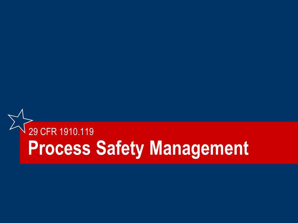 Process Safety Management 29 CFR 1910.119