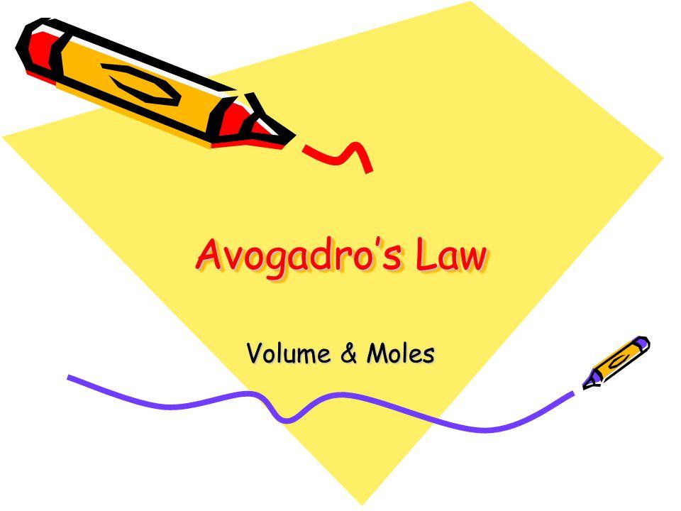 Avogadros Law Volume & Moles