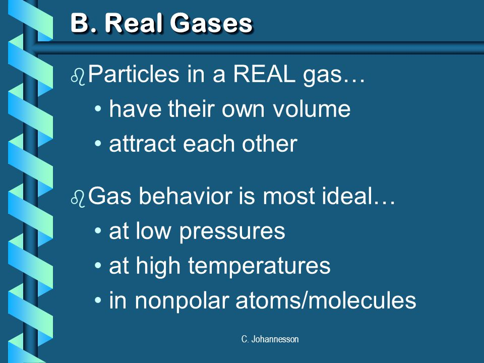 C.Johannesson C. Characteristics of Gases b Gases expand to fill any container.