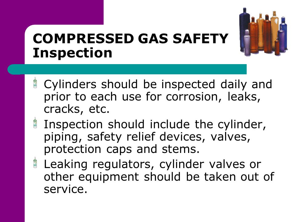 COMPRESSED GAS SAFETY Use and Handling Cylinders must be secured in an upright position at all times.