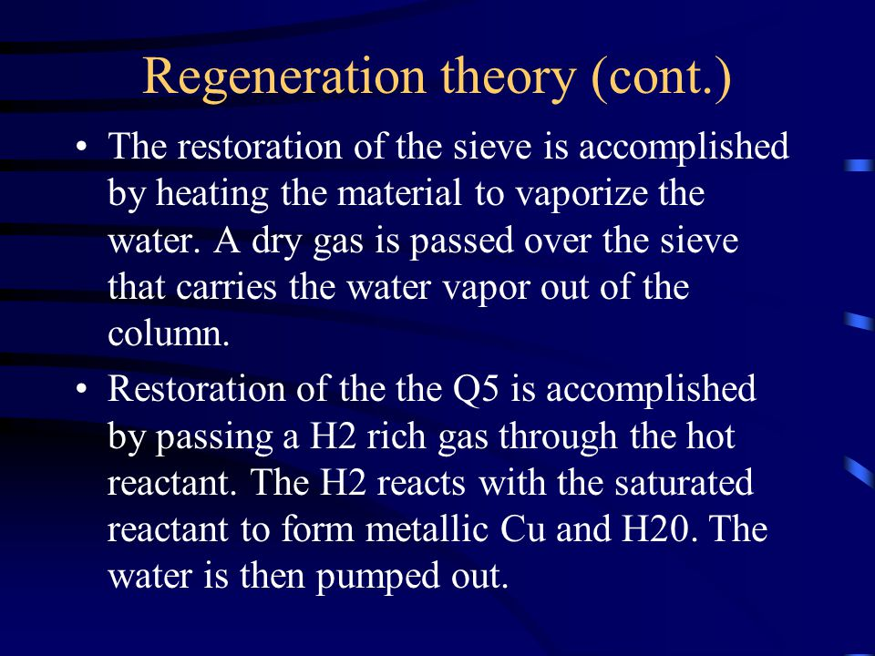 Regeneration Theory To restore the purification capability of the material two reactions must take place.