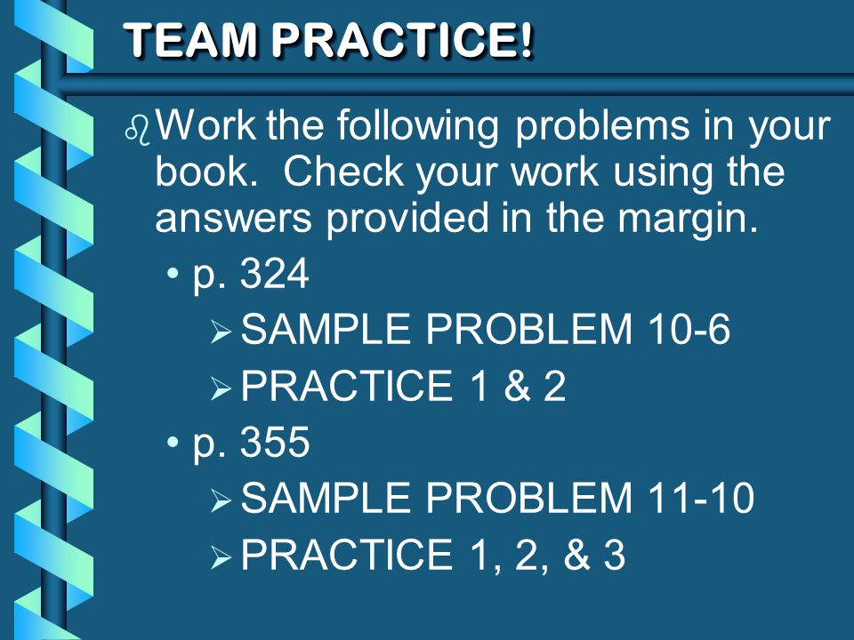 TEAM PRACTICE.b Work the following problems in your book.