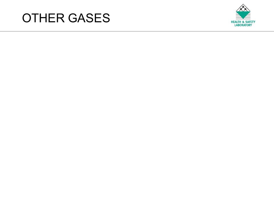 An Agency of the Health and Safety Executive OTHER GASES