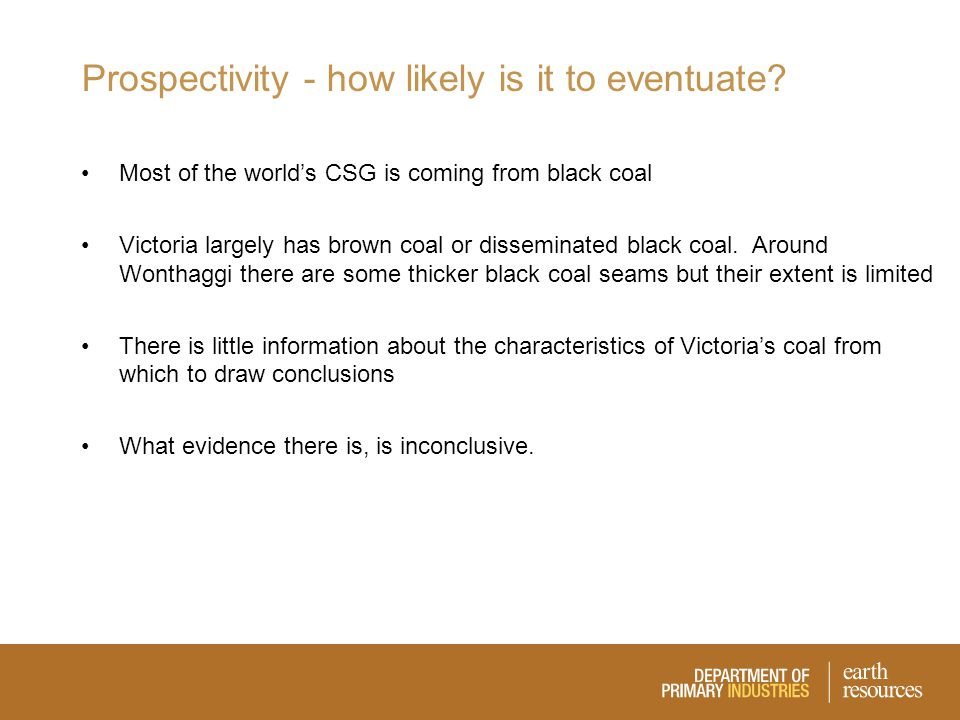 Prospectivity - how likely is it to eventuate.