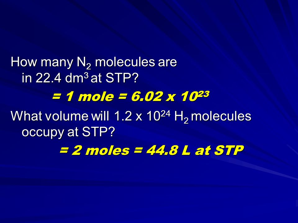 How many particles in 11.2 dm 3 of gas at STP? 0.5 moles = 3.01 x 10 23 particles 0.5 moles = 3.01 x 10 23 particles 22,400 cm 3 of NH 3 gas at STP we