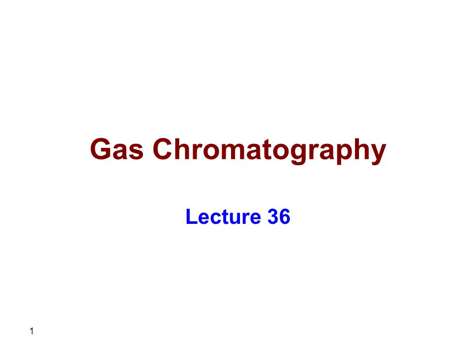 42 Gas Chromatography Lecture 38