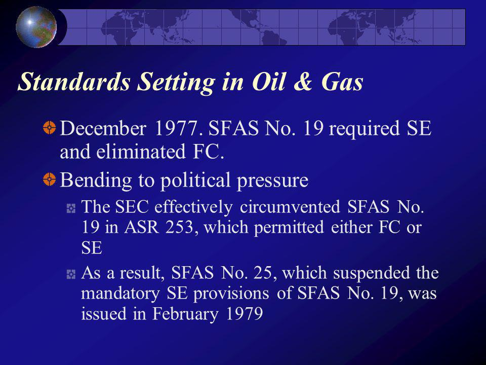 Standards Setting in Oil & Gas December 1977.SFAS No.
