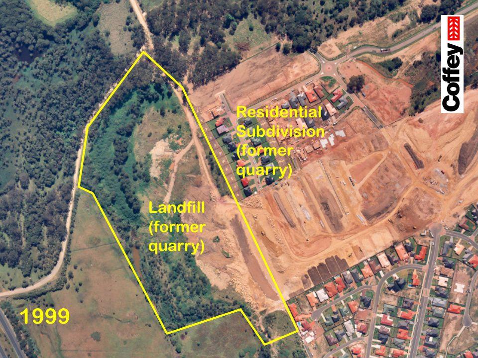 1999 Landfill (former quarry) Residential Subdivision (former quarry)