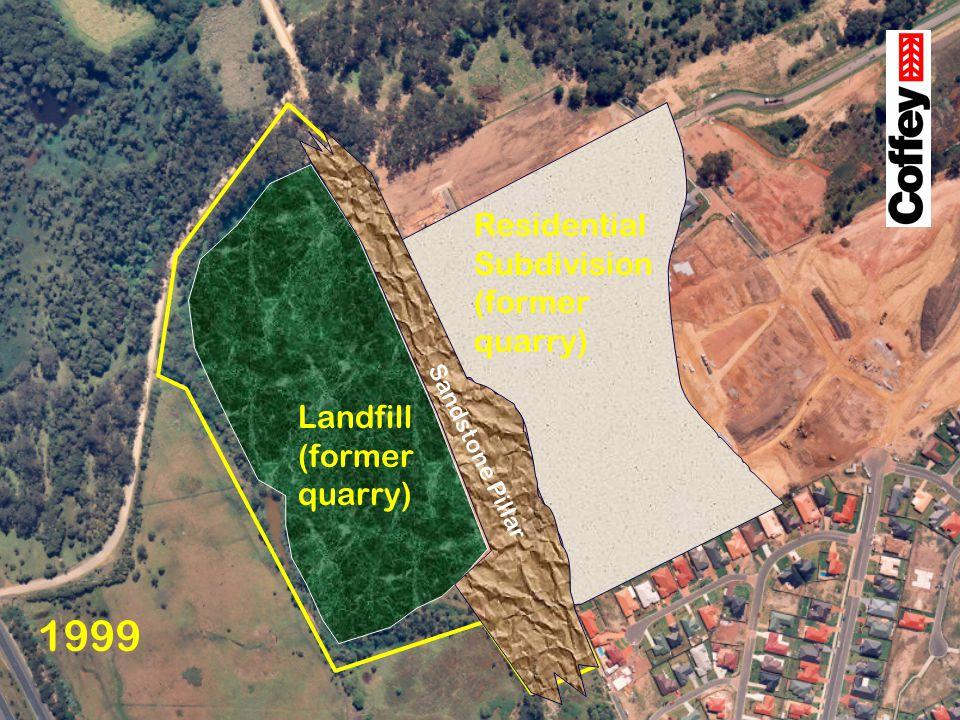 1999 Landfill (former quarry) Residential Subdivision (former quarry) Sandstone Pillar