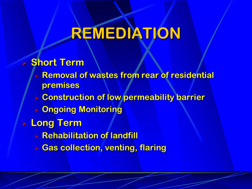 REMEDIATION Short Term Short Term Removal of wastes from rear of residential premises Removal of wastes from rear of residential premises Construction