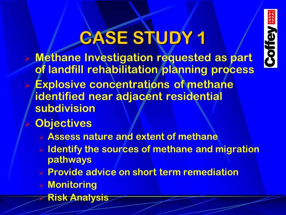 CASE STUDY 1 Methane Investigation requested as part of landfill rehabilitation planning process Explosive concentrations of methane identified near a