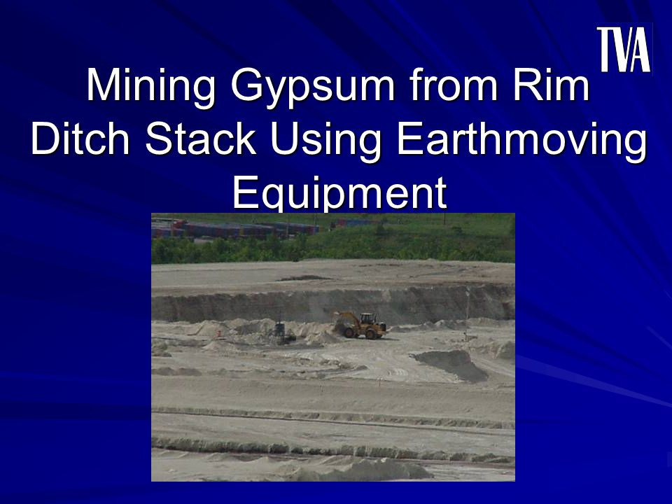 Mining Gypsum from Rim Ditch Stack Using Earthmoving Equipment