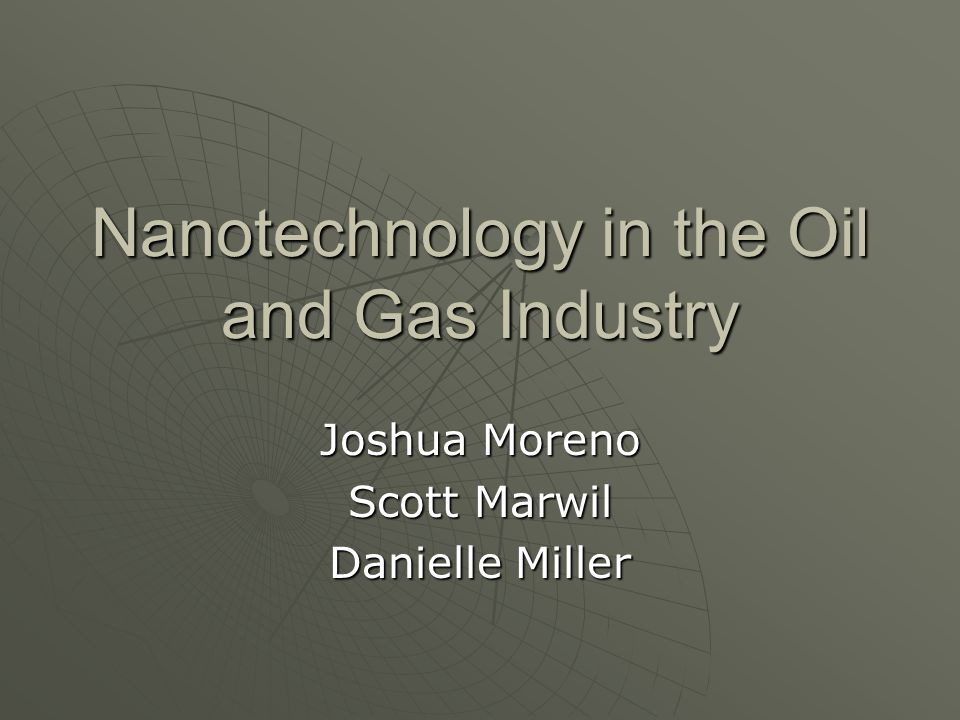 Introduction How can nanotechnology help the oil and gas industry.