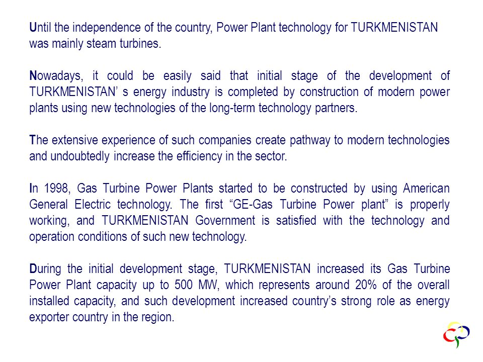 U ntil the independence of the country, Power Plant technology for TURKMENISTAN was mainly steam turbines.