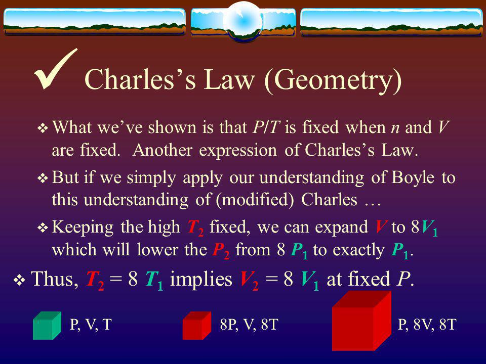 Charless Law: V/T fixed (iff n,P too) Kinetic Theory helps here.