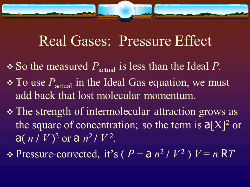 Real Gas: Intermolecular Forces For neutrals, all long-range forces are attractive.