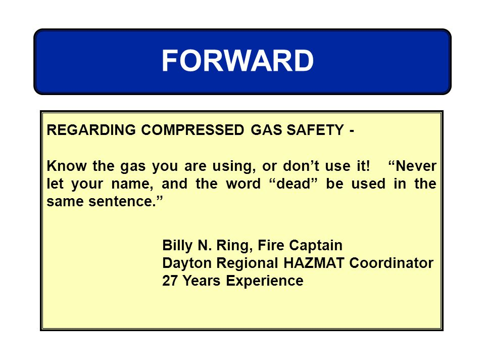 FORWARD REGARDING COMPRESSED GAS SAFETY - Know the gas you are using, or dont use it! Never let your name, and the word dead be used in the same sente