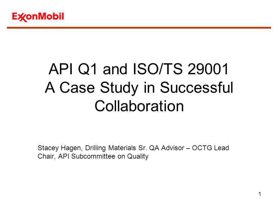 12 How best to align API Q1 and ISO as a sector specific quality standard.