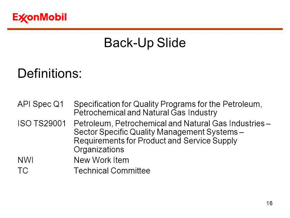 16 Definitions: API Spec Q1 Specification for Quality Programs for the Petroleum, Petrochemical and Natural Gas Industry ISO TS29001Petroleum, Petroch