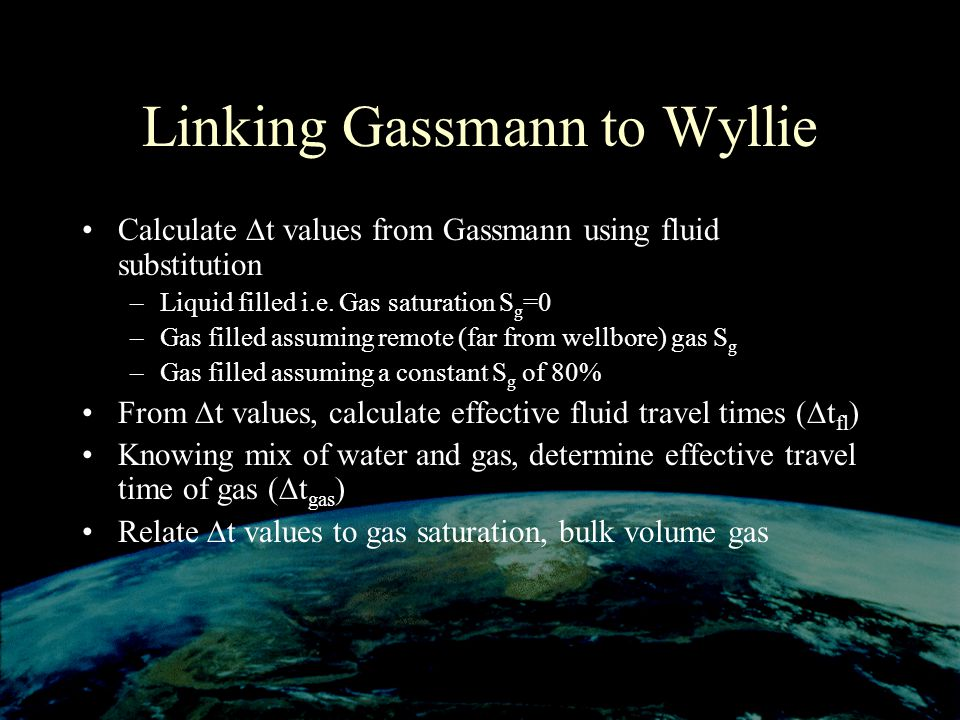 Linking Gassmann to Wyllie Calculate t values from Gassmann using fluid substitution –Liquid filled i.e.