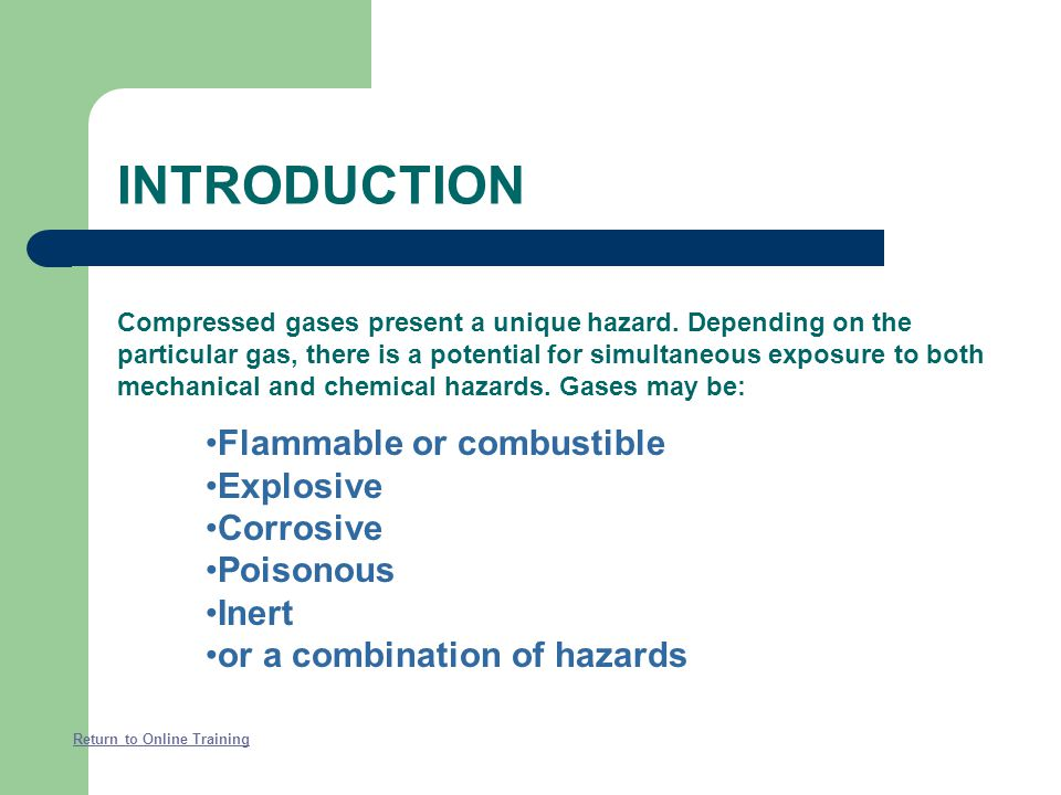 Many industrial and laboratory operations require the use of compressed gases for a variety of different operations. Return to Online Training INTRODU