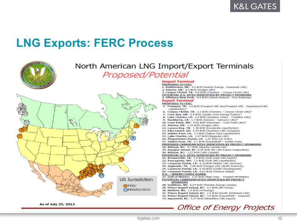 klgates.com 10 LNG Exports: FERC Process
