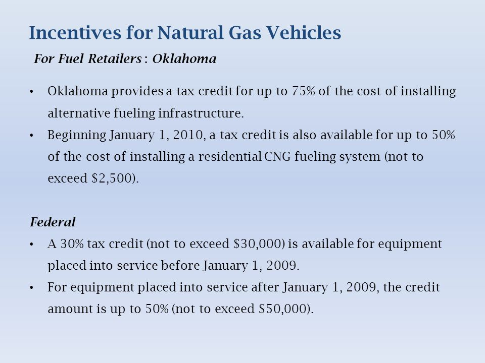 Oklahoma provides a tax credit for up to 75% of the cost of installing alternative fueling infrastructure.