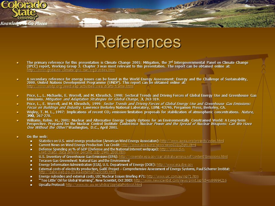 References The primary reference for this presentation is Climate Change 2001: Mitigation, the 3 rd Intergovernmental Panel on Climate Change (IPCC) report, Working Group 3.