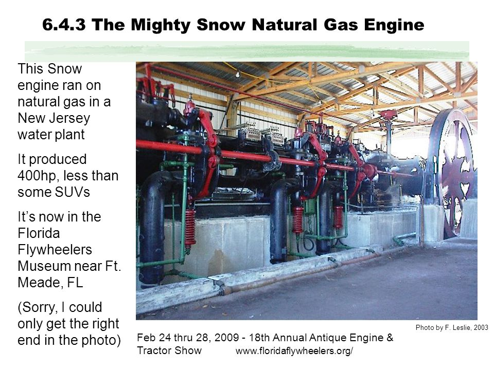 6.4.3 The Mighty Snow Natural Gas Engine Photo by F.
