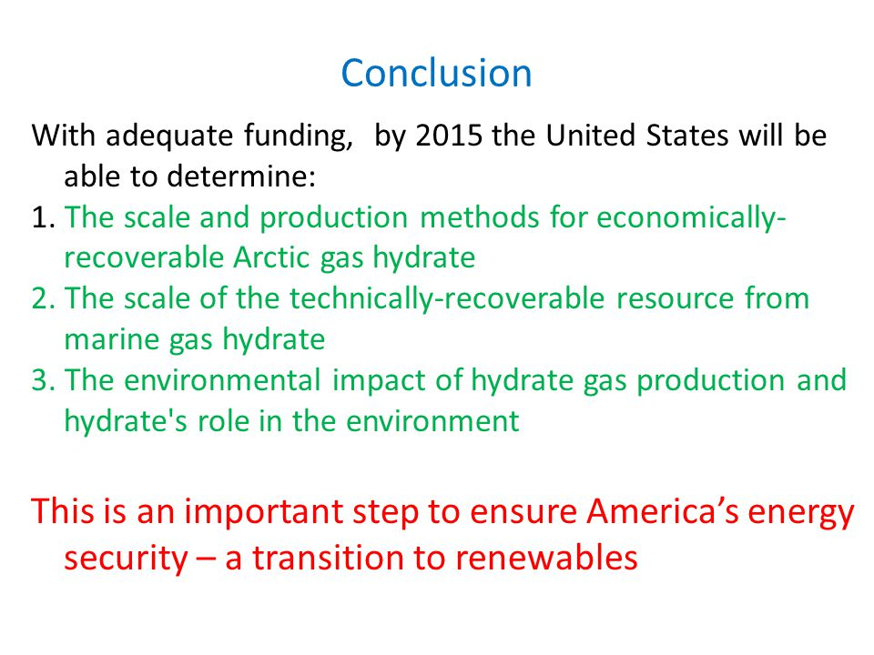 Conclusion With adequate funding, by 2015 the United States will be able to determine: 1.