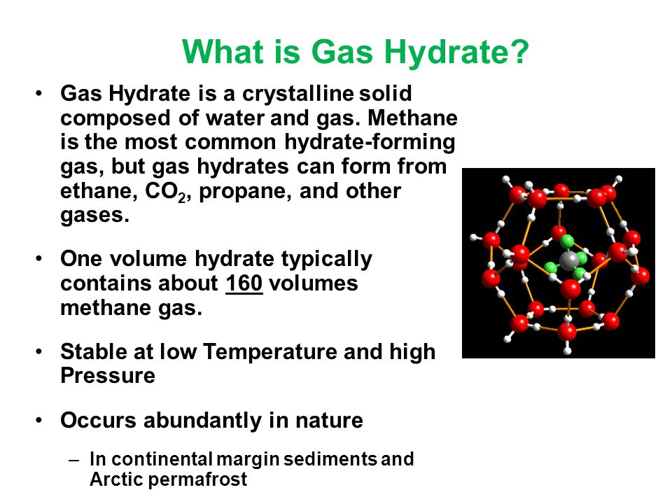 What is Gas Hydrate. Gas Hydrate is a crystalline solid composed of water and gas.