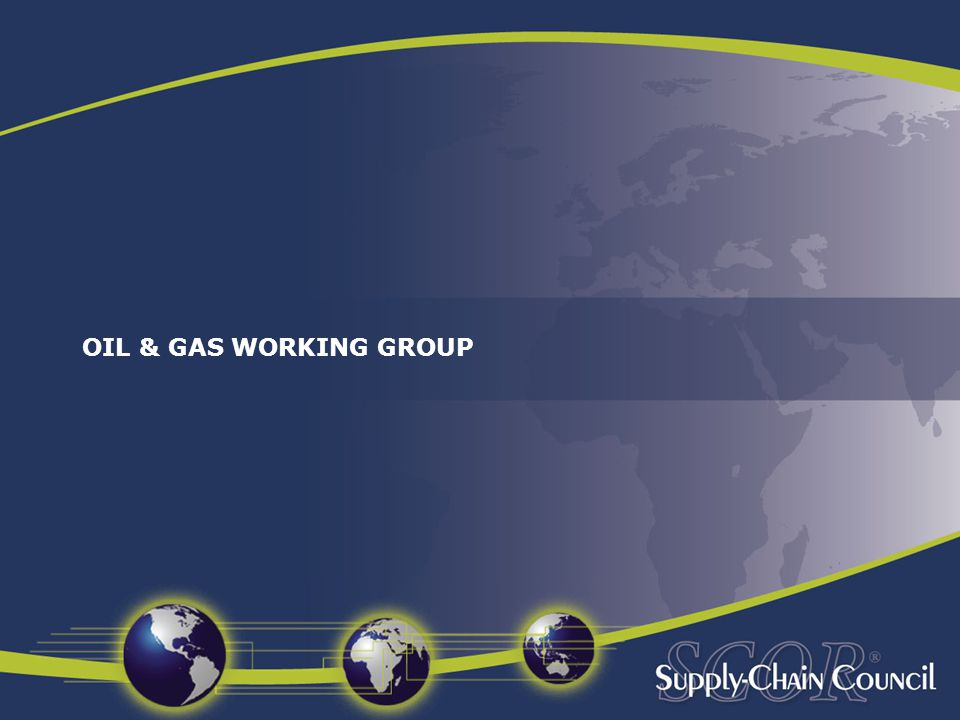 OIL & GAS WORKING GROUP
