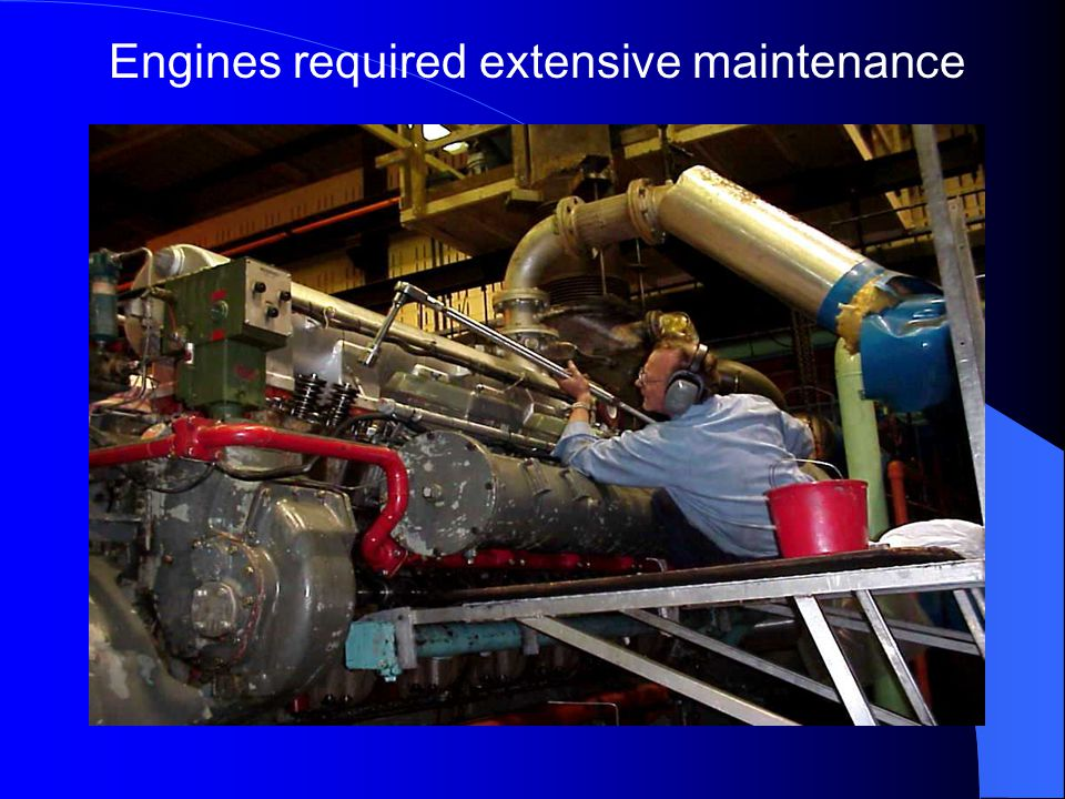 Engines required extensive maintenance