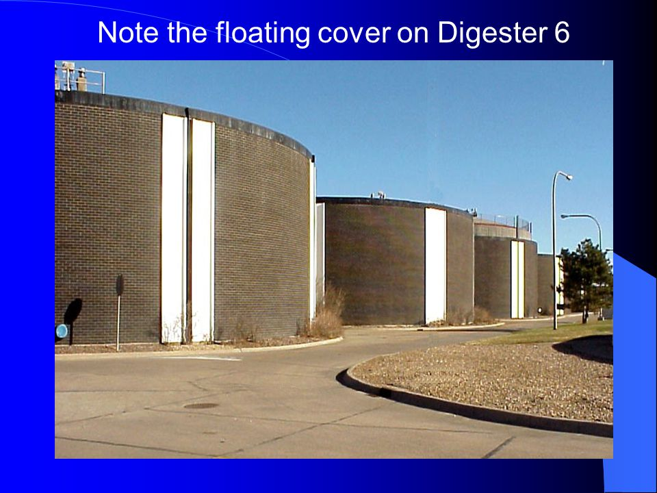 Note the floating cover on Digester 6